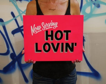 Now Serving! Hot Lovin' - hand painted sign