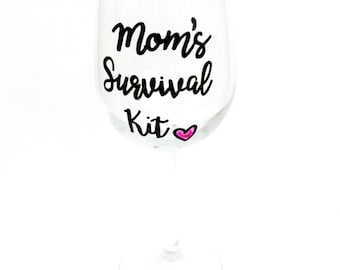 Mom Wine Glass, Painted Wine Glasses, Wine Glasses with Sayings, Gift for New Mom, Mommys Time Out, Mom's Survival Kit, Mothers Day Gift