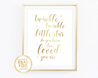 Twinkle twinkle little star do you know how loved you are,, Gold Foil, Wall Art, Nursery Decor, Baby girl room decor, baby room decor