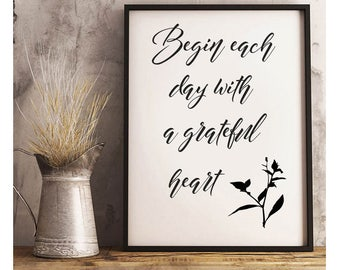 Begin Each Day With A Grateful Heart 2- Digital Print- Wall Art- Printable Prints- Digital Designs- Home Decor- Gallery Wall- Quote Prints