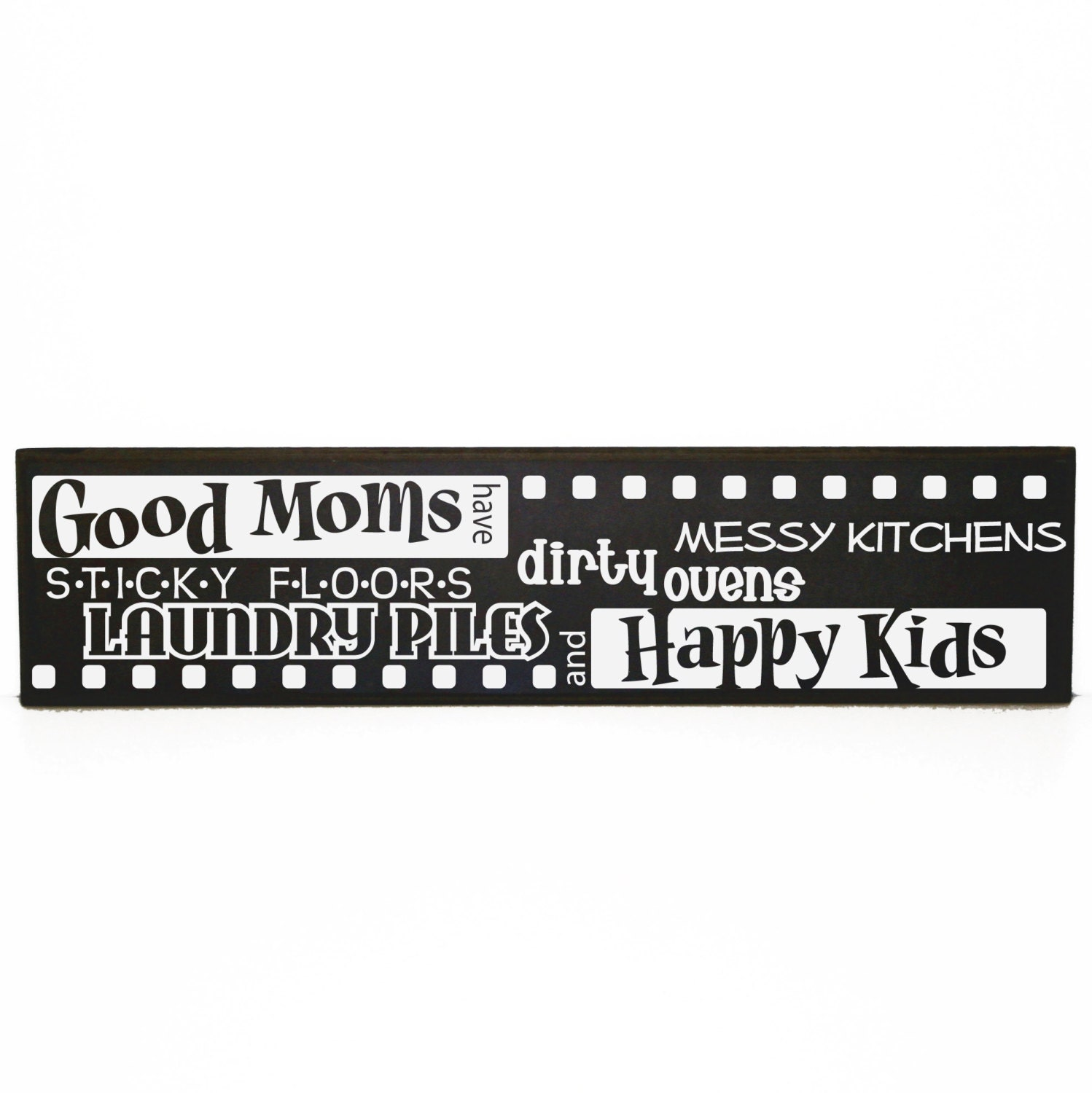 Good Moms Have Sticky Floors Quote: Good Moms Have Sticky Floors... Happy Kids Sign Mother's