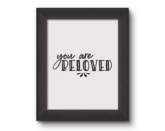 You Are Beloved - Digital Print