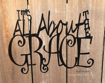 """It's All About the Grace metal sign / wall hanging; 10"""" Tall"""