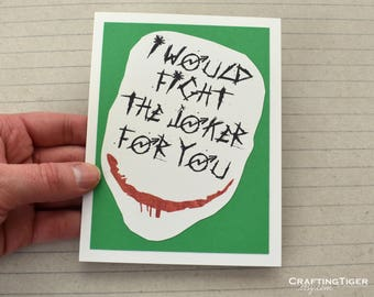 Handmade Greeting Card - Cut out Joker Face - I would fight the Joker for you - Blank inside Funny Mothers / Fathers Day nerdy