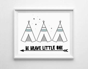 Nursery Wall Art, Be Brave Little One, Wall Decor, Teepee Tent, Illustration, Printable, Kids Art, Kids Room Art, Nursery Print