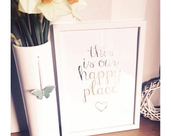 This is our happy place foil print