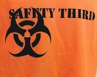 SAFETY THIRD you BIOHAZARD orange mens TShirt for Pyros. Safety 3rd tshirt S M L xl xxl  burningman attitude