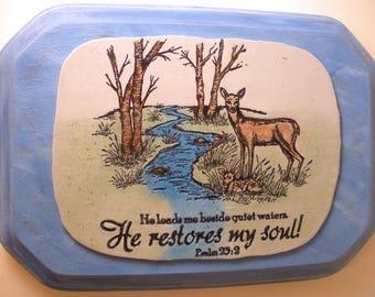 Scripture Plaque.  He leads me beside quiet waters.  He restores my soul. Psalm 23:2. Handmade Bible Verse Christian Scripture Hanging Art
