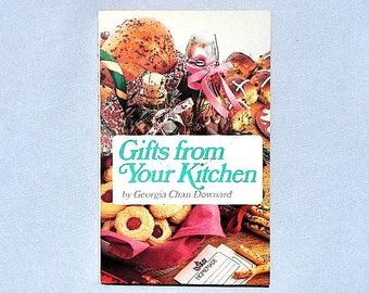 Gifts From Your Kitchen by Georgia Chan Downard Vintage Paperback Book