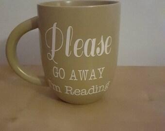 Please Go Away I'm Reading Mug || Reading Coffee Mug || Please Go Away Im Reading