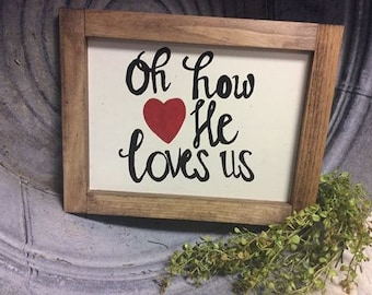 Oh How He Loves Us | Hand Painted Wood Sign