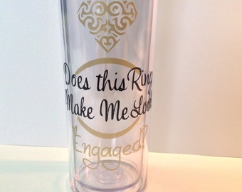 DIY Does This Ring Make Me Look Engaged ?  Vinyl Decals Make Your Own Coffee Mug or Acrylic Tumbler