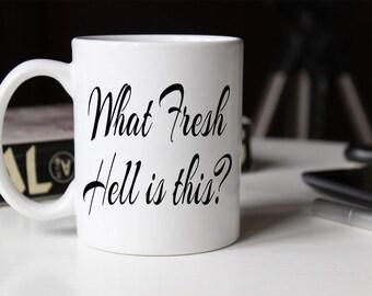 What Fresh Hell is This Coffee Mug | Unique Coffee Mug | Quote Mug | Coffee Mugs with Sayings | 11 oz Mug | Coffee Mug Gift