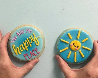 You are My happy place, sunshine cookies