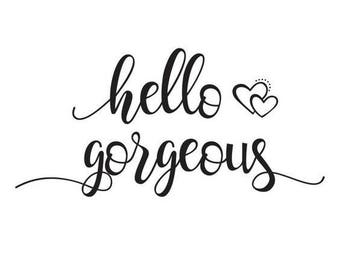Hello Gorgeous Vinyl Car Decal Bumper Window Sticker Any Color Multiple Sizes Jenuine Crafts