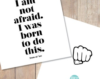 I Am Not Afraid. I Was Born to Do This Card. Joan of Arc Quote Card. Congratulations Card. New Job Card. Encouragement Greeting Card
