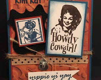 Cowgirl Card 3D Retro Pop Up HOWDY Cowboy Hat Yippie Yi Yay Girlfriends Stampin Up OOAK Mixed Media Handmade