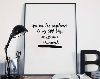 You are my '500 Days of Summer' typography A3 print - Framed and unframed options available