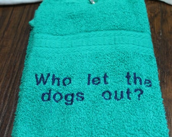 Drool Towel - Who let the dogs out?