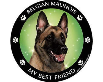 Belgian Malinois My Best Friend Dog Magnet