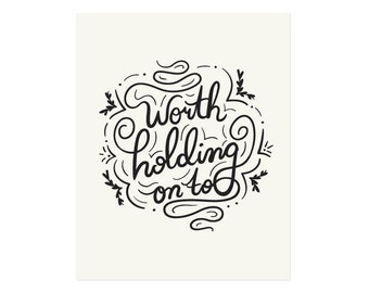 Worth Holding Art Print 8x10 or 11x14