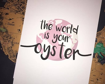 The World Is Your Oyster - A5/A4 Typography Calligraphy Quote Print