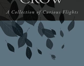 Fantasy Crow: A Collection of Curious Flights