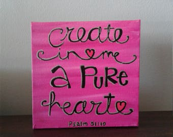 Create in me a pure heart, painted canvas