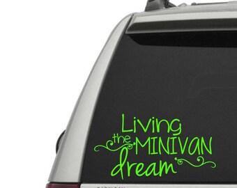Living the Minivan dream - Embrace the minivan - Mini Van Vinyl Decal - Window decal sticker for van - mom life - minivan life