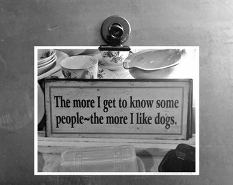 Dog Quote Art Print Captured in a Antique Shop Somewhere in Montana, USA