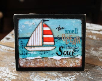 Smell of the Ocean Wood Mounted Art Block, Coastal Art, Seashore, Sailboat, Ocean Desk Art, Mixed Media Art Print, Nautical Home Decor