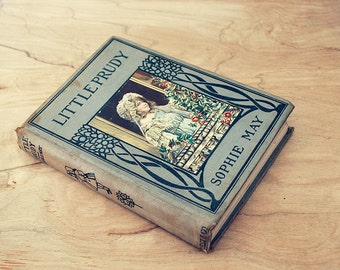 Antique Children Book - Little Prudy by Sophie May, Hard Cover 1908, art nouveau