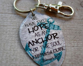Hebrews 6:19 Scripture Keychain, We have this hope as an anchor for the soul, firm & secure,  Religious Gift, Inspiring Keychain