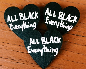 All Black Everything Wood Pin