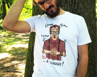 """T-shirts """"L'homme Moderne a peur de s'engager!"""""""