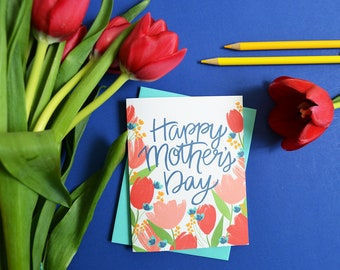Happy Mother's Day, Tulips, Mother's Day Card Floral, painted flowers, Pretty, Hand-lettered, Greeting Card, Hand Drawn, Mom, Mama, Momma