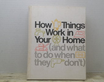 How Things Work in your Home and what to do when they dont, 1975, Time Life book, vintage book