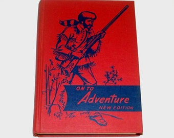 1940s textbook book / 40s children's storybook  / On To Adventure Hardcover Book