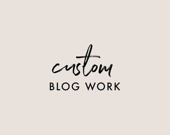Custom Blog Work