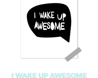 I Wake Up Awesome Kids Black And White Art Print Boys Nursery Modern Kids Art Playroom Printable Art