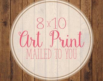 8x10 Premium Art Print- Print of your choice!