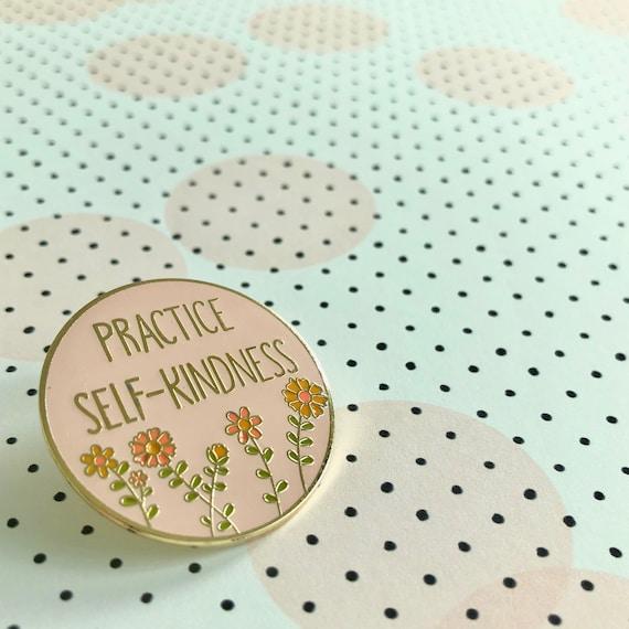 Practice Self Kindness Enamel Pin by Etsy