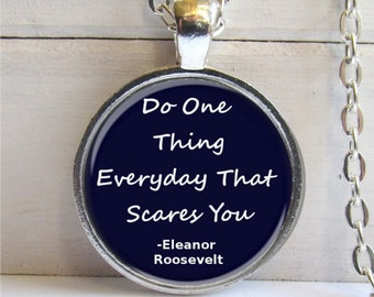 Inspirational Quote Pendant, Eleanor Roosevelt Quote Charm