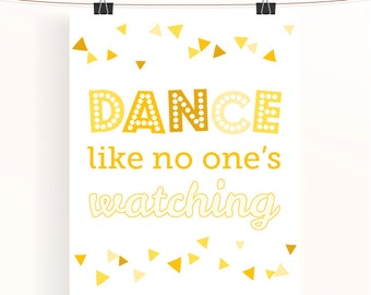 Dance like no one's watching - yellow nursery print - triangle poster - wall art - nursery decor - fun nursery art - sunshine collection