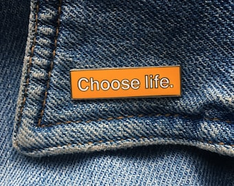 Choose Life Enamel Pin, Trainspotting pin, unofficial, 90s, Valentines gift, hard enamel, lapel pin, flair, movie pin, backpack pin, hat pin