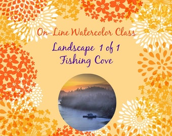 On-Line Watercolor Class-How to Package and Critique Of Landscape ( 1 of 6) Fishing Cove -Watercolors-Instruction-Painting Lessons