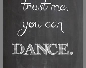 PRINTABLE 8x10 Trust Me You Can Dance -Alcohol CHALKBOARD SIGN