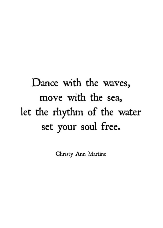 Beach Decor - Wall Art Decor - Beach Lovers Gift - Boho Ocean Art Print - Dance with the Waves Move with the Sea by Poet Christy Ann Martine