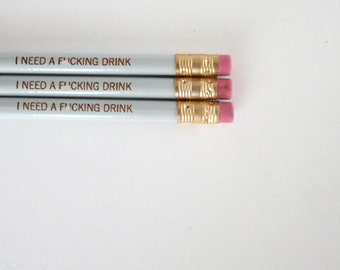 I need a f%cking drink. 3 dark grey MATURE swear pencils guar-ohn-teed to make you laugh. for when life drives you to booze