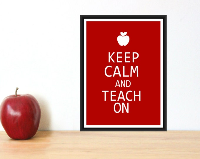 Teacher Appreciation Print - Keep Calm and Teach On PDF